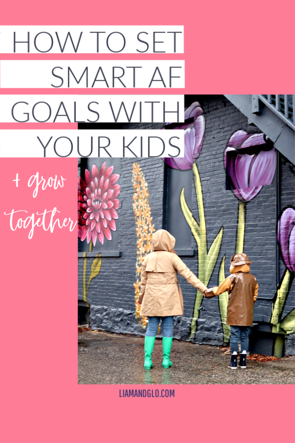 How To Set SMART AF goals with kids | Liam+Glo