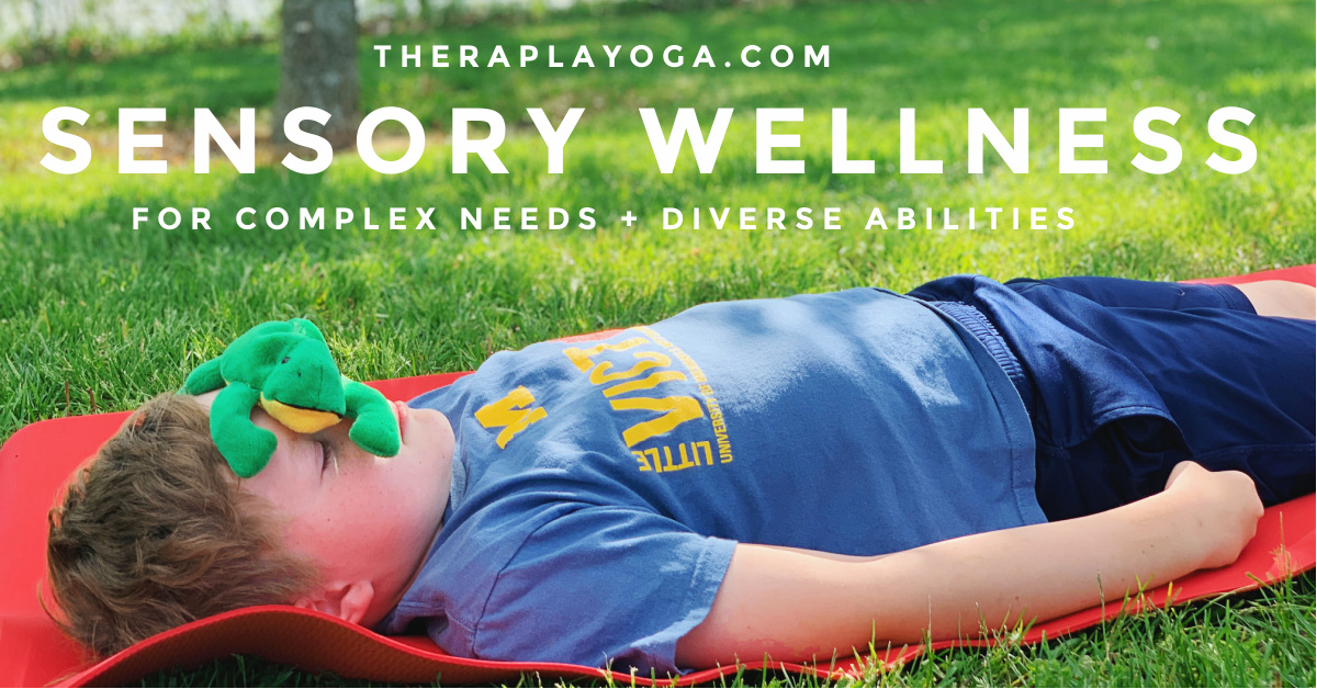 Yoga for special needs- TheraPlaYoga Sensory Wellness